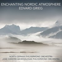Enchanting Nordic Atmosphere Edvard Grieg — Slovak Philharmonic Orchestra, North German Philharmonic Orchestra, Jane Christée Gehrin, North German Philharmonic Orchestra, Jane Christée Gehrin, Slovak Philharmonic Orchestra, Эдвард Григ