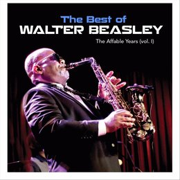 The Best of Walter Beasley: The Affable Years, Vol. 1 — Walter Beasley
