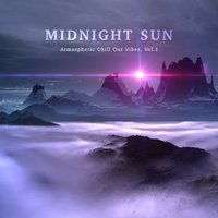 Midnight Sun - Atmospheric Chill out Vibes, Vol. 1 — сборник