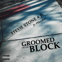 Groomed By The Block — Stevie Stone, JL feat. Phresher