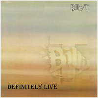 Definitely Live — Billy T