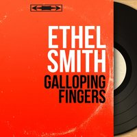 Galloping Fingers — Ethel Smith