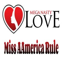 Miss AAmerica Rule — Mega Nasty Love