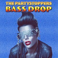 Bass Drop — The Partystoppers