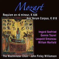Mozart: Requiem en ré mineur, K. 626 & Ave Verum, K. 618 — Вольфганг Амадей Моцарт, The Westminster Choir, John Finley Williamson