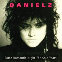 Some Romantic Night - The Solo Years — Danielz