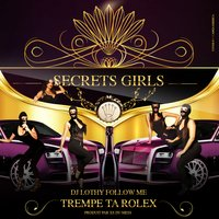 Trempe ta Rolex — DJ Lothy Follow Me, Secrets Girls, Secrets Girls feat. DJ Lothy Follow Me
