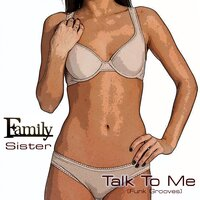 Talk to Me — Family Sister