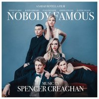 Nobody Famous — Spencer Creaghan