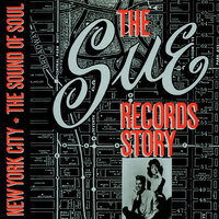The Sue Records Story: The Sound Of Soul — сборник