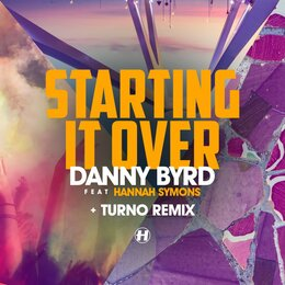 Starting It Over — Danny Byrd