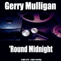 'Round Midnight — Gerry Mulligan