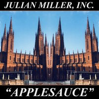 """Applesauce"" — Julian Miller"