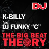 The Big Beat Theory — K-Billy feat. Dj Funky C