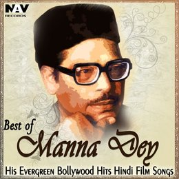 Best of Manna Dey His Evergreen Bollywood Hits Hindi Film Songs — Manna Dey