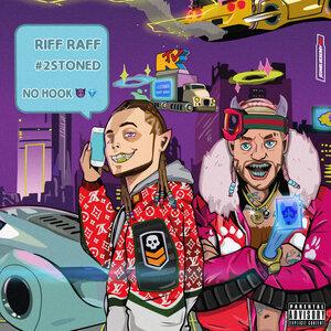 Riff Raff, #2STONED - No Hook