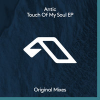 Touch Of My Soul EP — Antic