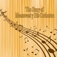 The Story of… Mantovani & His Orchestra — Mantovani & His Orchestra