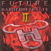 Future Hardcoretrance, Vol. 2 (Pure Hardcore Trance Feeling) — сборник