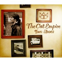 Two Shoes - Single — The Cat Empire