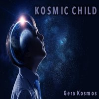 Kosmic Child — Gera Kosmos