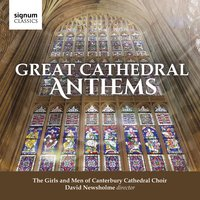 Great Cathedral Anthems — Various Composers, Canterbury Cathedral Girls' Choir, David Newsholme, Canterbury Cathedral Girls Choir