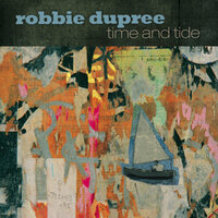 Time and Tide — Robbie Dupree