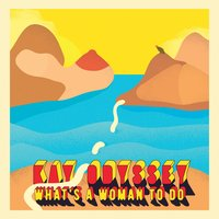 What's a Woman to Do — Kay Odyssey