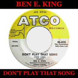 Don't Play That Song - Full Album: Don't Play That Song (You Lied) / Ecstasy / On the Horizon / Show Me the Way / Here Comes the Night / First Taste of Love / Stand by Me / Yes / Young Boy Blues / The Hermit of Misty Mountain / I Promise Love / Brace Your — Ben E. King