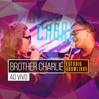 Brother Charlie no Estúdio Showlivre — Brother Charlie