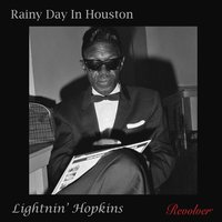 Rainy Day In Houston — Lightnin' Hopkins