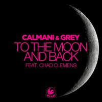 To the Moon and Back — Calmani, Grey