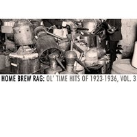Home Brew Rag: Ol' Time Hits of 1923 - 1936, Vol. 3 — сборник