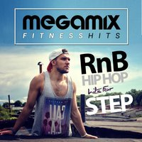 Megamix Fitness RnB & Hip Hop Hits for Step — сборник