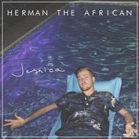 Jessica — Herman the African