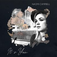 It's You — Naomi Campbell