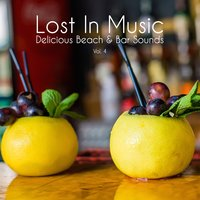 Lost in Music - Delicious Beach & Bar Sounds, Vol. 4 — сборник
