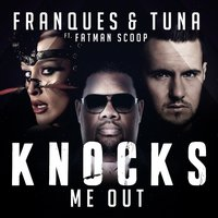 Knocks Me Out — Franques, Fatman Scoop, Tuna