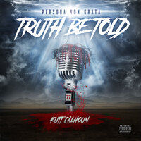 Truth Be Told — Kutt Calhoun