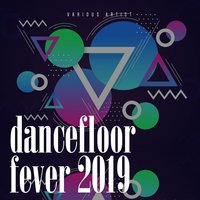 Dancefloor Fever 2019 — сборник