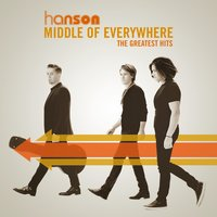 Middle of Everywhere - The Greatest Hits — Hanson