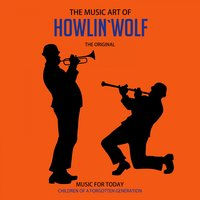 The Music Art of Howlin`Wolf (Classics) — Howlin´Wolf