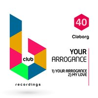 Your Arrogance — Claborg