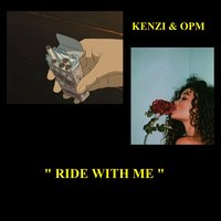 Ride with Me — Kenzi feat. OPM