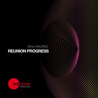 Simon Maurice Present Reunion Progress — Simon Maurice