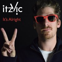 It's Alright — Itz Vic