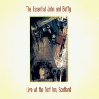 The Essential John and Buffy: Live at the Turf Inn, Scotland (with Buffy Ford Stewart) — John Stewart, Buffy Ford Stewart