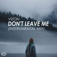 Don't Leave Me — Vizon