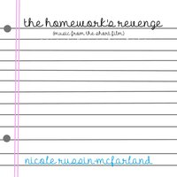 The Homework's Revenge (Music from the Short Film) — Nicole Russin-McFarland
