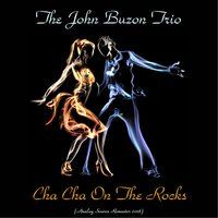Cha Cha On The Rocks — The John Buzon Trio